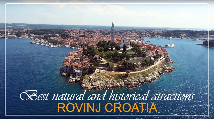 Best Natural and Historical Attractions of Rovinj Croatia
