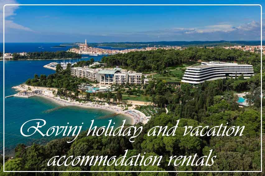 Rovinj holiday and vacation accommodation rentals