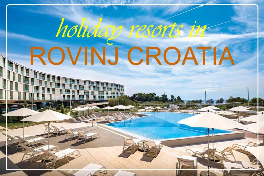 rovinj_croatia_holiday_resorts